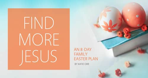 Find More Jesus-8 day family Easter plan