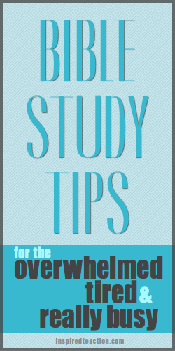 Bible study tips for the overwhelmed.004