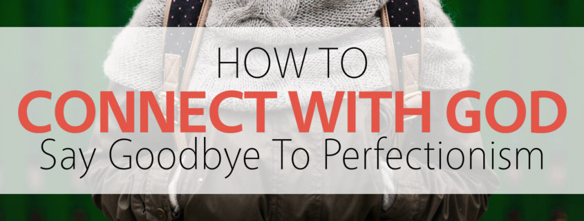 say goodby to perfectionism.001
