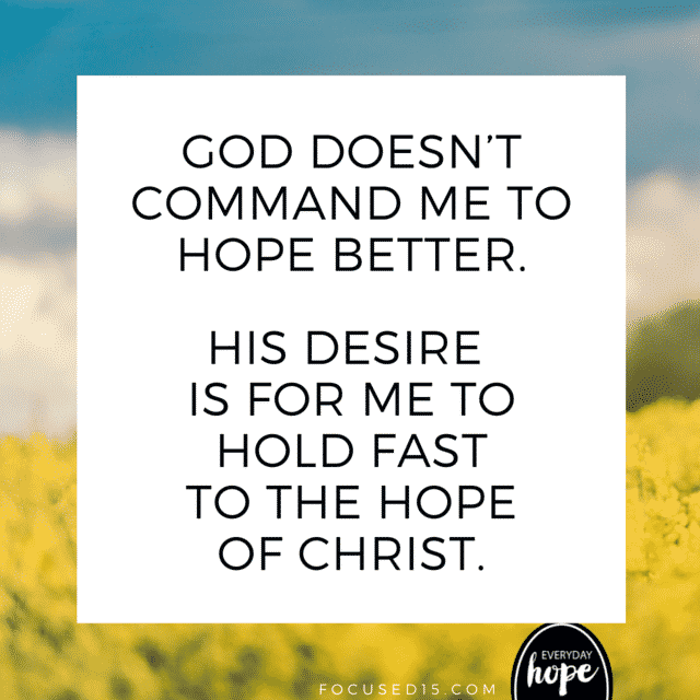 hold fast to the hope of Christ