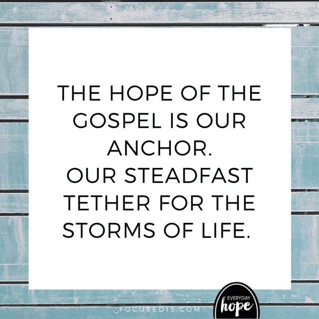 gospel is our anchor