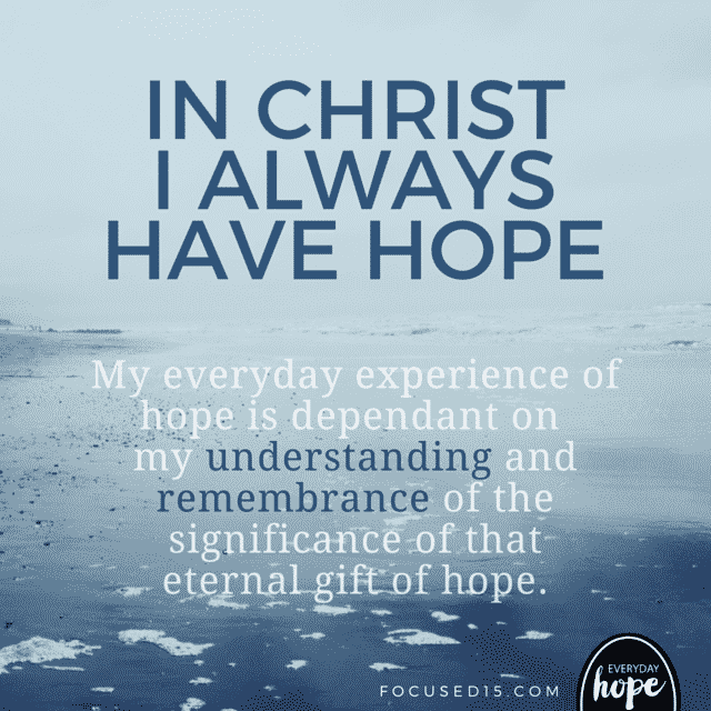 In Christ I always have hope