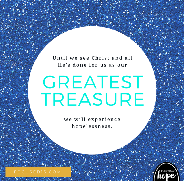 Christ is my greatest treasure