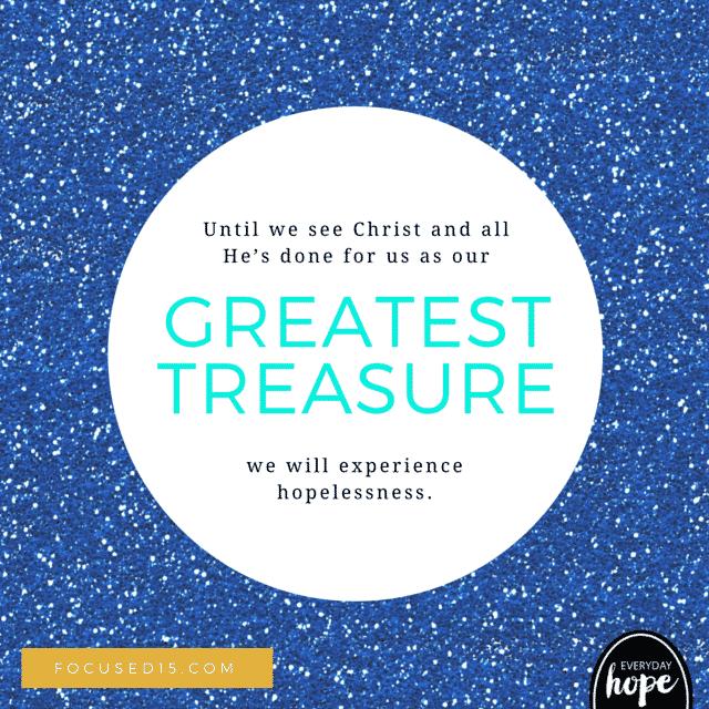 Christ is my greatest treasure