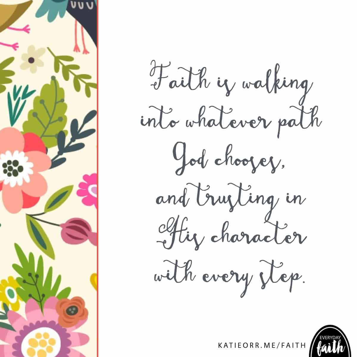 faith is walking down the path God choses for me