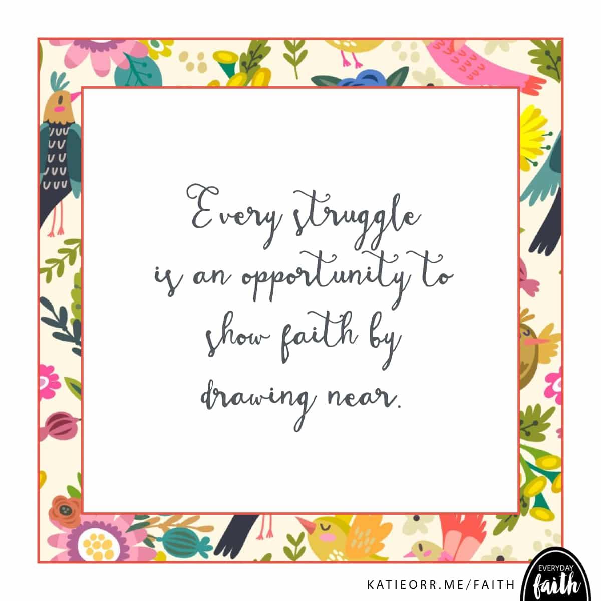 struggles are an opp to show faith