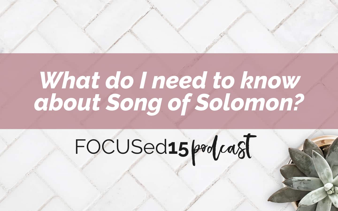 song of solomon podcast